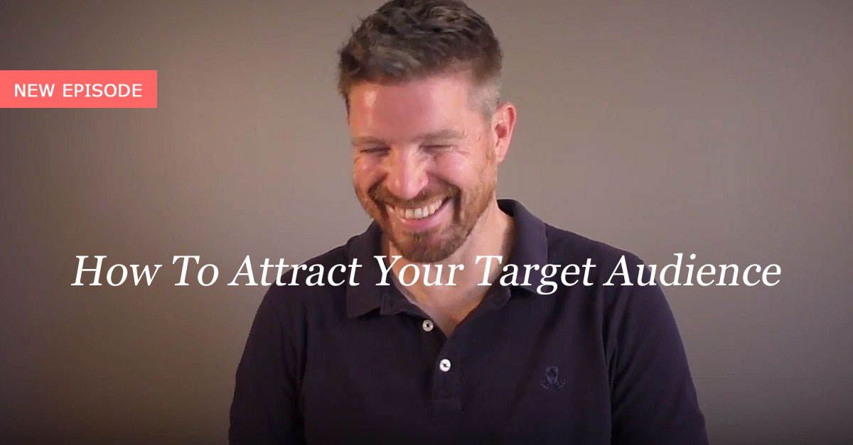 How To Attract Your Target Audience