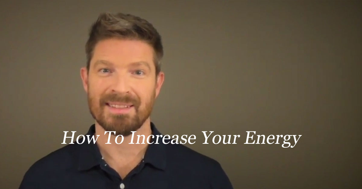 How To Increase Your Energy