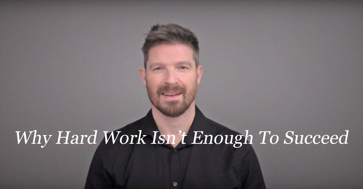 Why Hard Work Isn't Enough To Succeed And What Else You Need