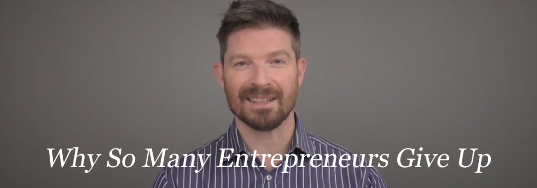 why so many entrepreneurs give up and what to do about it