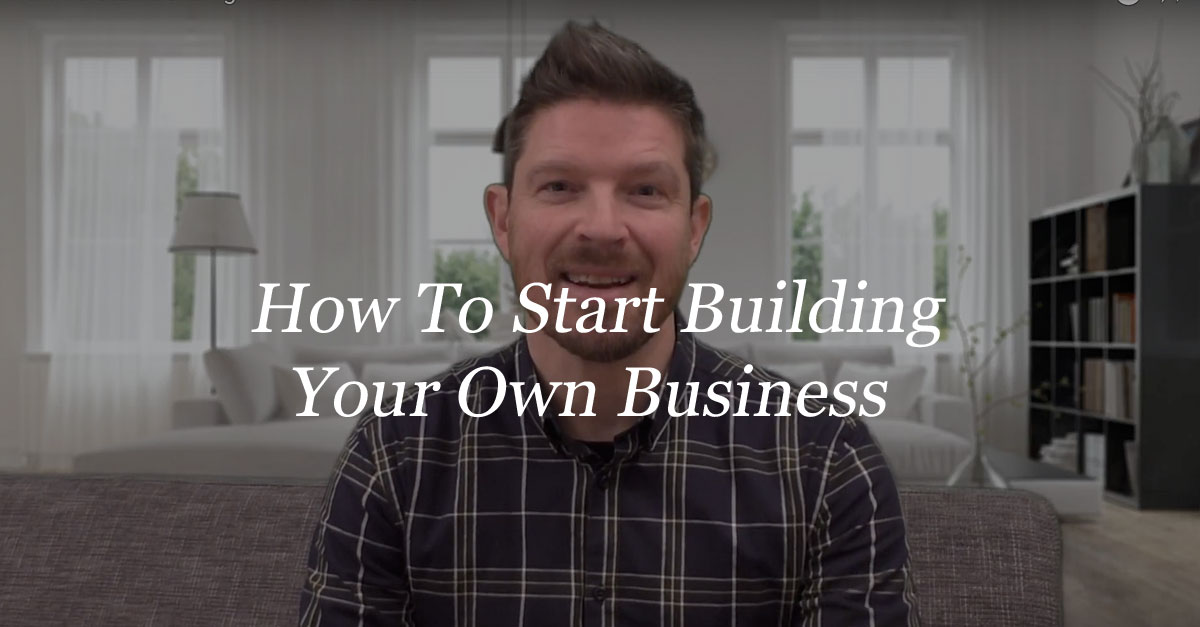 How To Start Building Your Own Business