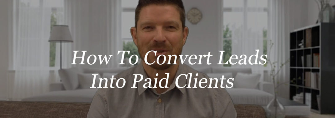 How to convert leads into paid clients