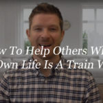 how to help others when your own life is a train wreck