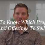 How to know which programs and offerings to sell