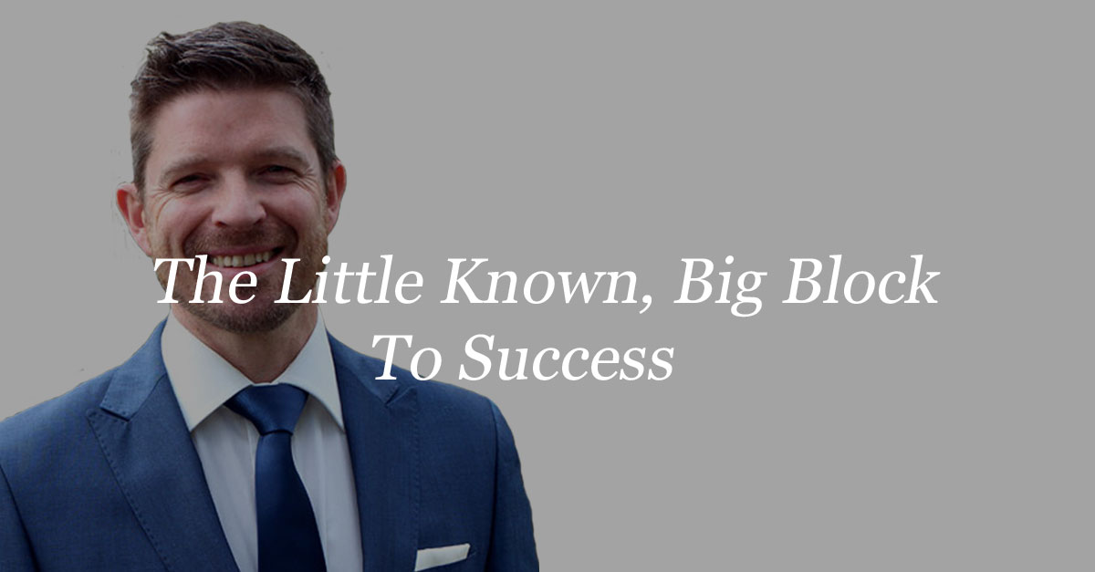 The Little Known, Big Block To Success