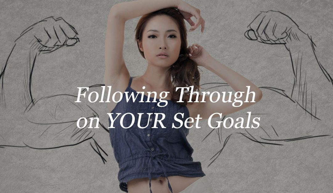 Following Through On Your Set Goals
