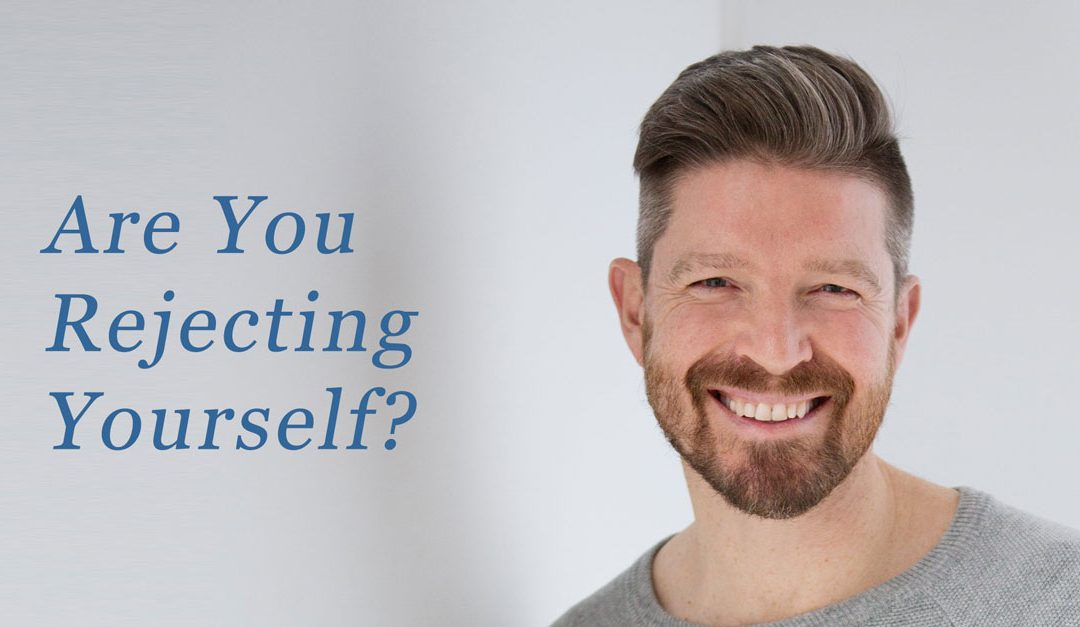 Are You Rejecting Yourself? – The Best Business Mantra